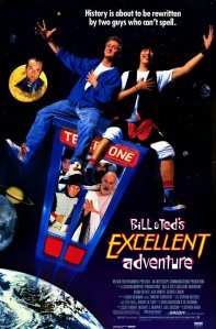 The poster for Bill & Ted's Excellent Adventure